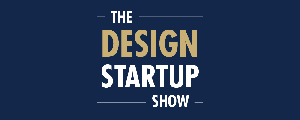 Podcast 01 on what you can learn from the design startup show